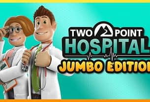 Two Point Hospital: Jumbo Edition Adds Four Expansion Packs In New Physical Release 2